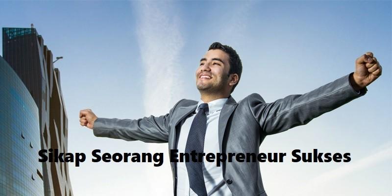 Sikap Seorang Entrepreneur Sukses